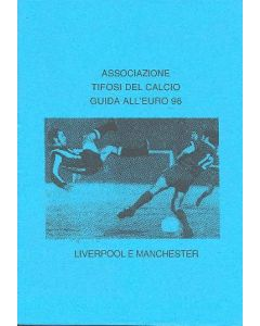 Euro 1996 in England - The Football Supporters' Association Fans Guide To Euro 96 Liverpool and Manchester in Italian